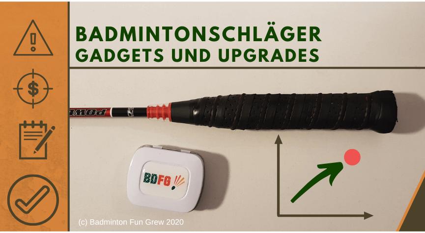 Badmintonschläger Gadgets und Upgrades Beitragsbild